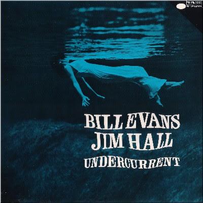 Ce que vous écoutez  là tout de suite - Page 4 Jim+Hall+Bill+Evans+-+Undercurrent