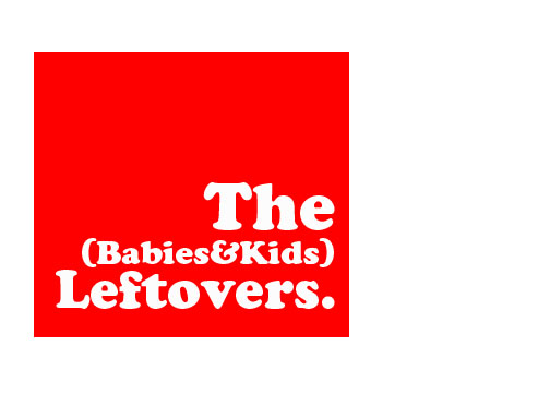 the babies and kids leftovers
