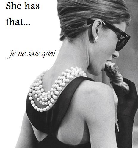 She has that... Je ne sais quoi