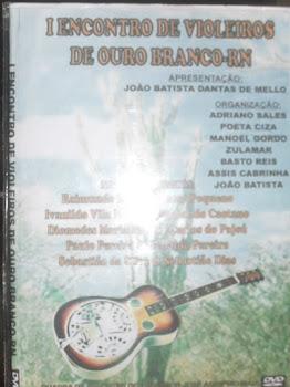 DVD do I ENCONTRO DE VIOLEIROS DE OURO BRANCO - RN
