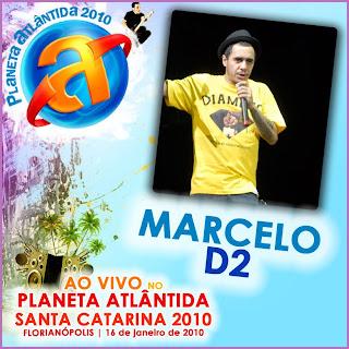 Marcelo D2 - Planeta Atlântida SC - 2010