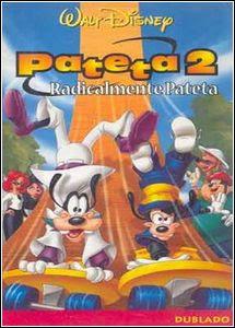 Filme Poster Pateta 2 Radicalmente Pateta DVDRip RMVB Dublado