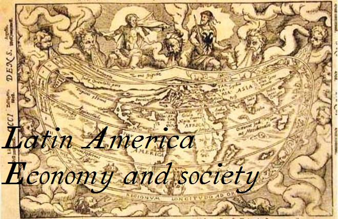 Latin America: Economy and Society