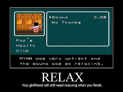 river city ransom sauna motivational poster, relax, resigned gamer