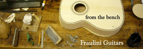 From the Bench  Fraulini Guitars
