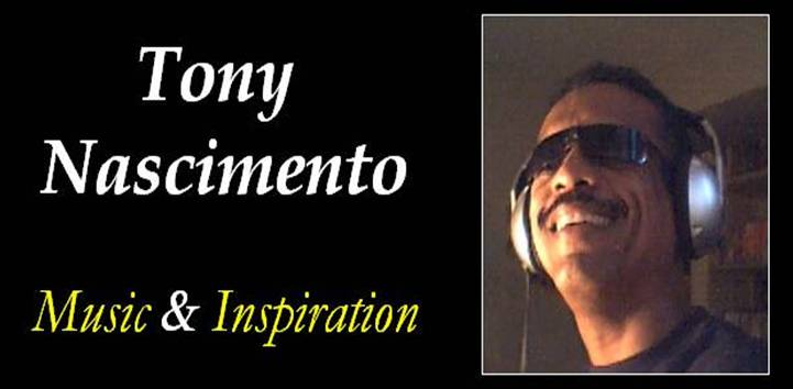 Tony Nascimento: Music & Inspiration