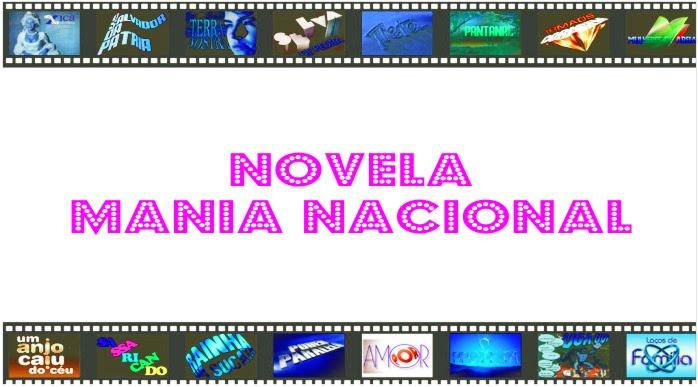 Novela - Mania Nacional