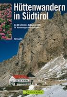 Hüttenwandern in Südtirol - Bruckmann
