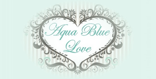 Aqua Blue Love - A Love Affair with Aqua Blue