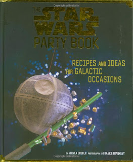 Star Wars Party Book: Recipes and Ideas for Galactic Occasions