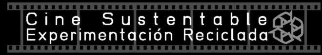 Cine sustentable-Experimentación Reciclada