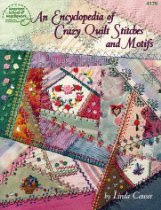 An Encyclopedia of Crazy Quilt Stitches and Motifs (4178)   An Encyclopedia of Crazy Quilt Stitches
