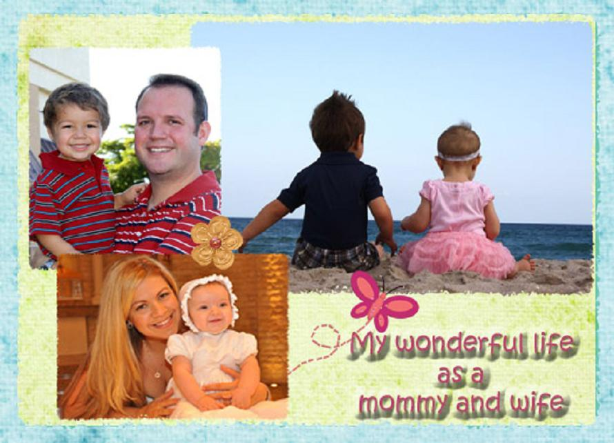 My wonderful life as a mommy and wife