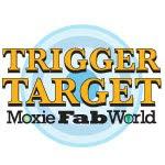 I'm a Moxie Fab World Trigger Target Winner!!!