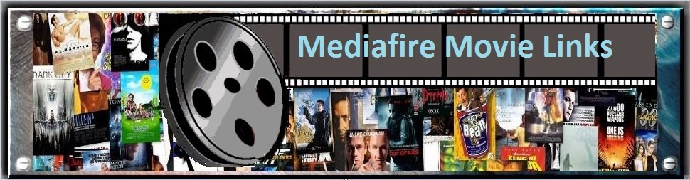 Mediafire Movie Links, Mediafire Direct links, Mediafire films,