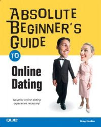 Download Free ebooks Absolute Beginner's Guide to Online Dating