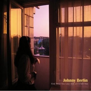Johnny Berlin - Find What You Love And Let It Kill You
