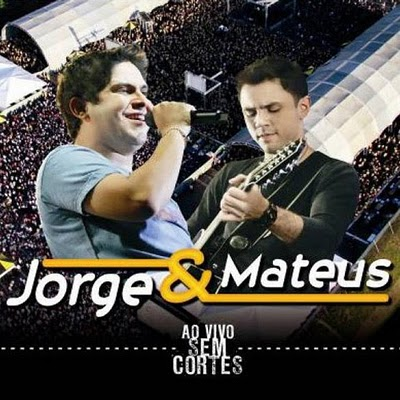 Jorge e Mateus – Ao Vivo e Sem Cortes