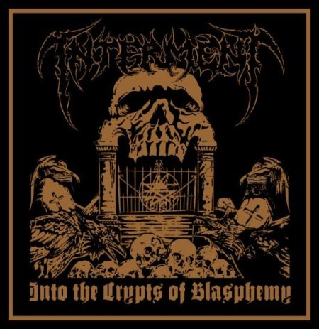 Interment - Into The Crypts Of Blasphemy (2010) [mp3@320]