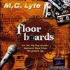 MC-Lyte – Floor Boards