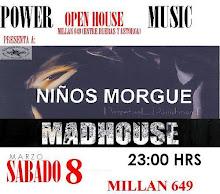 MUSICA EN VIVO! NIÑOS MORGUE!  :::teloneros:MADHOUSE!...Sab 08 MARZO:: ENTRAD LIBERDA.