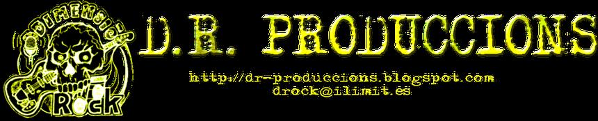 D.R. PRODUCCIONS