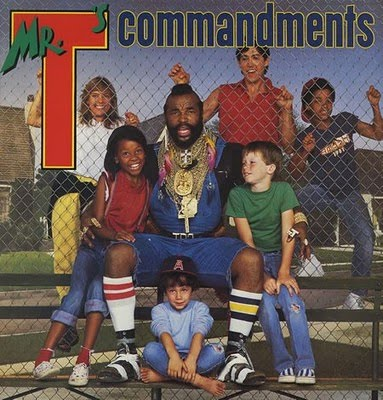 Mr T Mr Ts Commandments