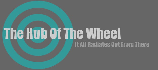 The Hub of The Wheel