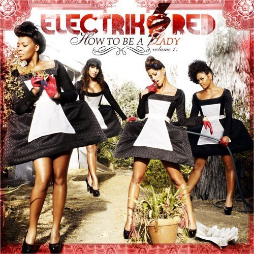 Electrik Red - How To Be A Lady: Volume One Electrik%2BRed%2B-%2BHow%2BTo%2BBe%2BA%2BLady%2BVol.%2B1%2B(Official%2BAlbum%2BCover)