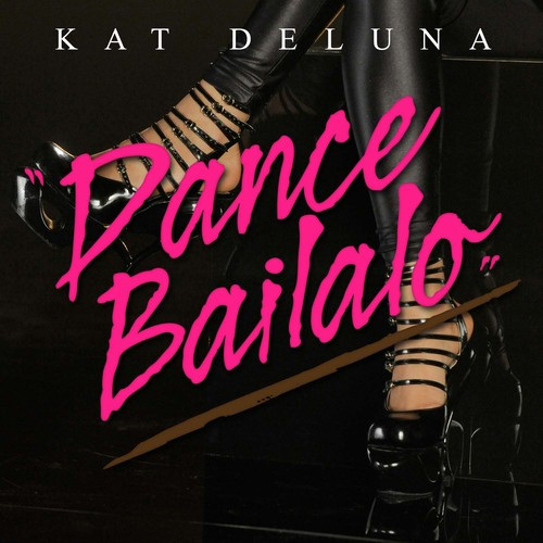 [Kat+DeLuna+-+Dance+Bailalo+(Official+Single+Single)+Thanx+to+musik-evolution.jpg]