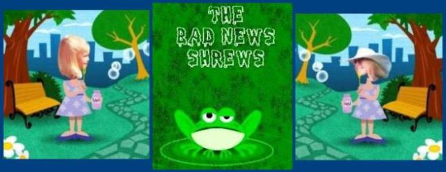 THE BAD NEWS SHREWS