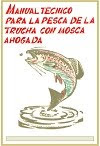Manual Tecnico para la Pesca de la Trucha con Mosca Ahogada