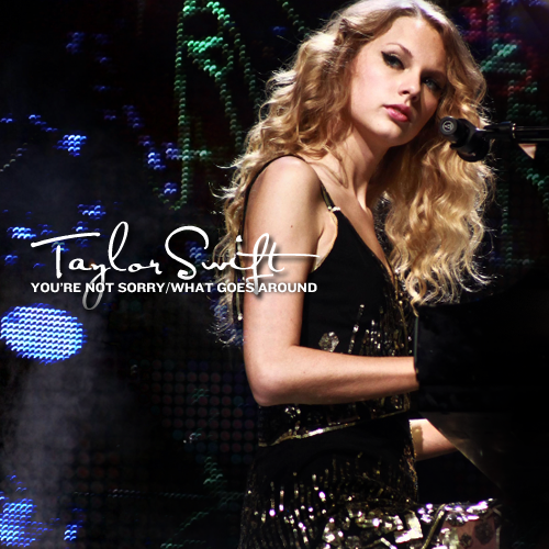 Coverlandia The 1 Place For Album Single Cover S Taylor Swift You Re Not Sorry What Goes Around Fanmade Single Cover