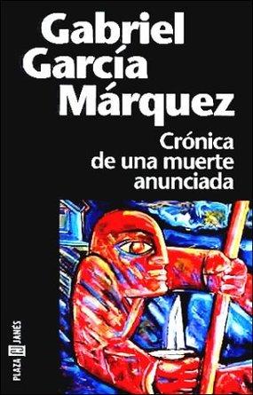 CRÓNICA DE UNA MUERTE ANUNCIADA Gabriel García Márquez (1981) Plaza y Janés