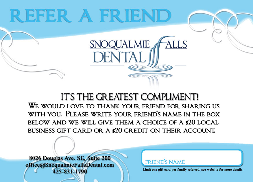 Snoqualmie Dentist Office New Quot Refer A Friend Quot Card