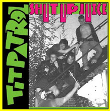 "Tit Patrol - ""Shut Up Juice"" CD 2007"