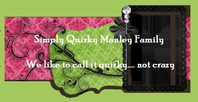Simply Quirky  Manley Family