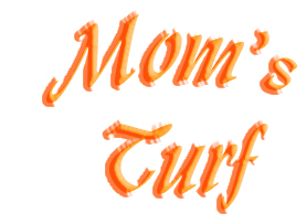 Mom&#39;s Turf