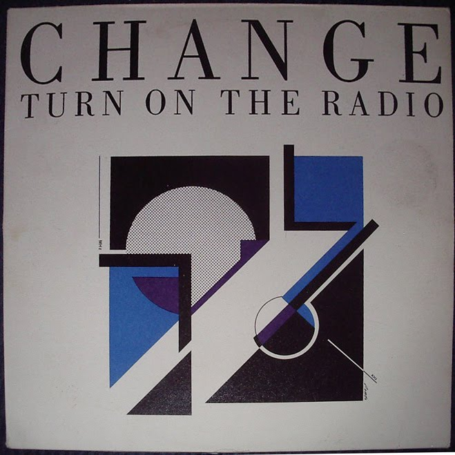 Change - Turn On The Raido 1985