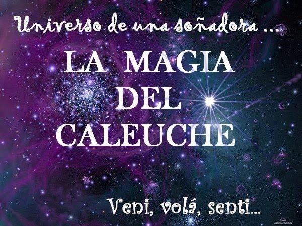 LA MAGIA DEL CALEUCHE