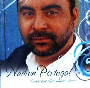Nadson Portugal - Coisas que Olhos Nunca Viram 2008