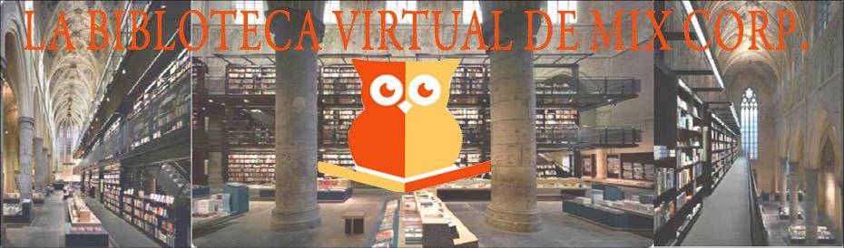 La Biblioteca Virtual de Mix Corp./Libros Gratis/Descargas de libro/gratis/free E-books