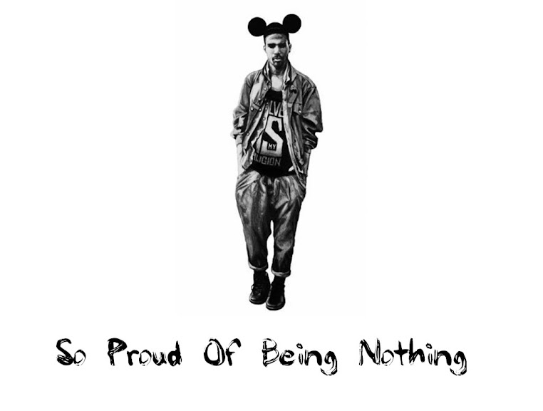 So Proud of Being Nothing