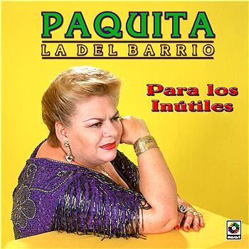 ESTE BAR ES UN INFIERNO (Caspa musical por Mil & Dean) - Página 7 Paquita+la+del+Barrio