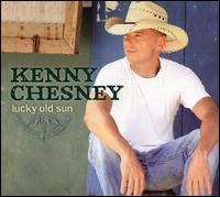 Lucky Old Sun, Kenny Chesney