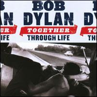 Together Through Life, Bob Dylan
