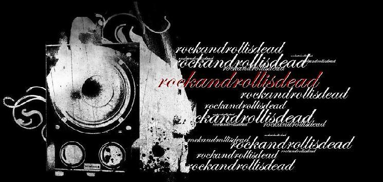 rockandrollisdead