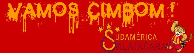 Vamos Cimbom ! - Galatasaray Sudamérica