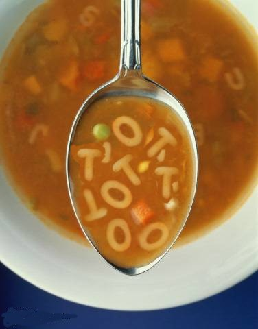 "Alphabet soup....either ""Toot Toot"" or ""Otto Otto"""