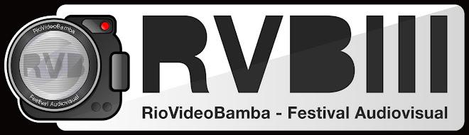 +RVBIII RioVideoBamba - Festival Audiovisual+
